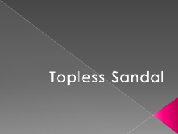 Topless Sandal PowerPoint PPT Presentation