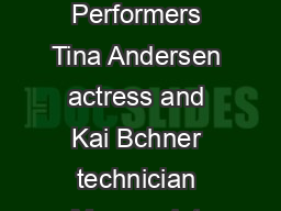 Botch Botch Botch Botch  up upup up Credits Credits Credits Credits Performers Tina Andersen actress and Kai Bchner technician Manuscript Bjarne Sandborg and Tina Andersen based on and inspired b oui PowerPoint PPT Presentation