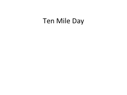 Ten Mile Day