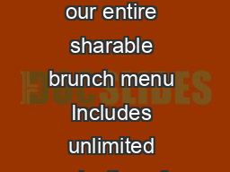 authentic mexican brunch am  pm  Saturday  Sunday Enjoy an endless selection of our entire sharable brunch menu Includes unlimited selection of brunch drinks Mimosa Michilada Bloody Maria El Centro M