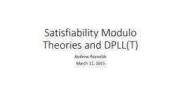 Satisfiability Modulo Theories and DPLL(T)