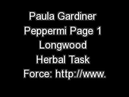 Paula Gardiner Peppermi Page 1 Longwood Herbal Task Force: http://www.