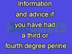 Information and advice if you have had a third or fourth degree perine