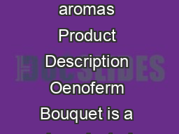 Oenoferm Bouquet White wine yeast for the development of animating fresh fruit aromas Product Description Oenoferm Bouquet is a dry selected yeast of the species Saccharomyces cerevisiae wellknown fo