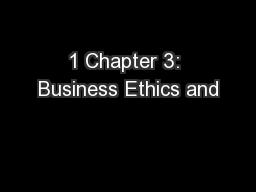1 Chapter 3: Business Ethics and