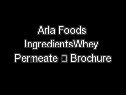 Arla Foods IngredientsWhey Permeate – Brochure