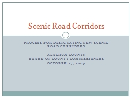 Process for designating new scenic road corridors PowerPoint PPT Presentation