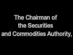 The Chairman of the Securities and Commodities Authority,