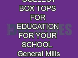 Teacher name  COLLECT BOX TOPS FOR EDUCATION FOR YOUR SCHOOL  General Mills