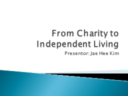 From Charity to Independent Living PowerPoint PPT Presentation