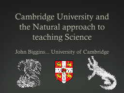 Cambridge University and the Natural approach to teaching S