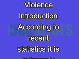 Toll Free   SAFEYOUTH     TTY     FAX    Facts for Teens Teen Dating Violence Introduction According to recent statistics it is extremely likely that you or someone you know have experienced violence PDF document - DocSlides