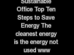 Sustainable Office Top Ten Steps to Save Energy The cleanest energy is the energy not used www