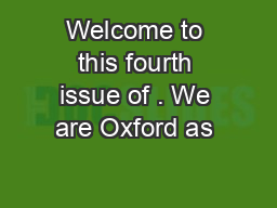 Welcome to this fourth issue of . We are Oxford as 'the world