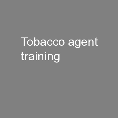 Tobacco agent training