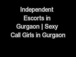 Independent Escorts in Gurgaon | Sexy Call Girls in Gurgaon