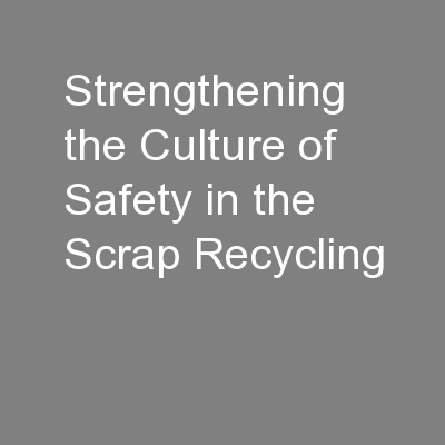 Strengthening the Culture of Safety in the Scrap Recycling