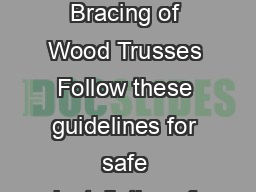 Handling Erection and Bracing of Wood Trusses Follow these guidelines for safe installation of Wood Trusses