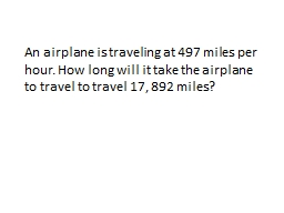 An airplane is traveling at 497 miles per hour. How long wi