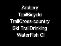 Archery TrailBicycle TrailCross-country Ski TrailDrinking WaterFish Cl