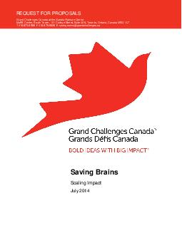 Saving Brains Scaling Impact July  REQUEST FOR PROPOSALS Grand Challenges Canada at the Sandra Rotman Centre MaRS Centre South Tower  College Street Suite  Toronto Ontario Canada MG L T