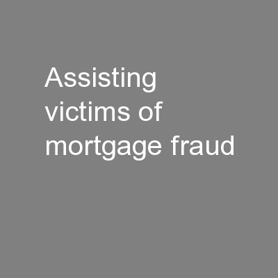 Assisting Victims of Mortgage Fraud PowerPoint PPT Presentation