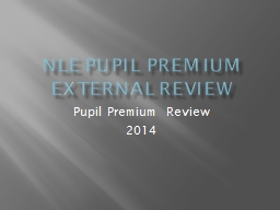 NLE Pupil Premium EXTERNAL Review
