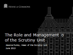 The Role and Management o of the Scrutiny Unit