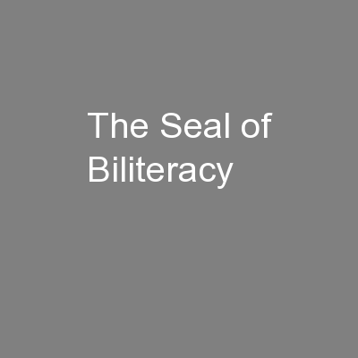 The Seal of Biliteracy PowerPoint PPT Presentation