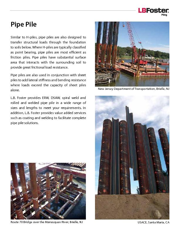 Pipe PileSimilar to H-piles, pipe piles are also designed to transfer