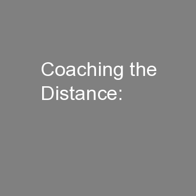 Coaching the Distance: PowerPoint PPT Presentation