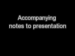 Accompanying notes to presentation