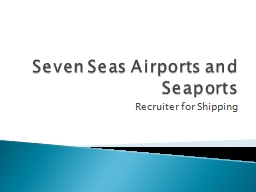 Seven Seas Airports and Seaports