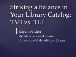 Striking a Balance in Your Library Catalog: TMI vs. TLI