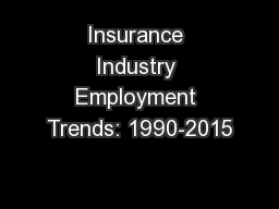 Insurance Industry Employment Trends: 1990-2015