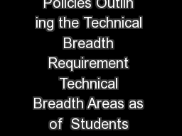 Faculty Executive Committee Approv ed Regulations and Policies Outlin ing the Technical Breadth Requirement Technical Breadth Areas as of  Students must satisfy a Technical Breadth Ar ea TBA outside