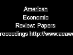 American Economic Review: Papers and Proceedings http://www.aeaweb.org
