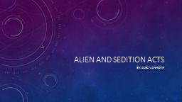 Alien and sedition acts PowerPoint PPT Presentation