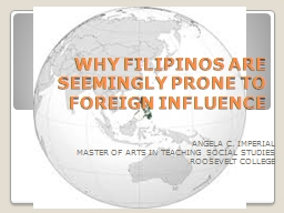 WHY FILIPINOS ARE SEEMINGLY PRONE TO FOREIGN INFLUENCE