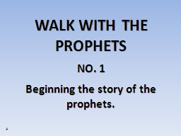 WALK WITH THE PROPHETS