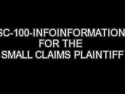 SC-100-INFOINFORMATION FOR THE SMALL CLAIMS PLAINTIFF PowerPoint PPT Presentation