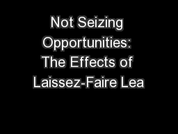 Not Seizing Opportunities: The Effects of Laissez-Faire Lea PowerPoint PPT Presentation