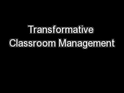 Transformative Classroom Management PowerPoint PPT Presentation