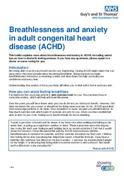 of  Breathlessness and anxiety in adult congenital heart disease ACHD This leaflet explains more about breathles sness and anxiety in adult congenital heart disease ACHD including useful tips on how