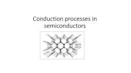 Conduction processes in semiconductors