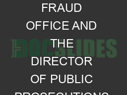 BRIBERY ACT  JOINT PROSECUTION GUIDANCE OF THE DIRECTOR OF THE SERIOUS FRAUD OFFICE AND THE DIRECTOR OF PUBLIC PROSECUTIONS Contents Introduction The Act in its wider context The legal framework Tran