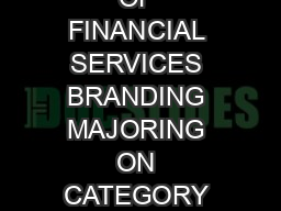 THE CHALLENGE OF FINANCIAL SERVICES BRANDING MAJORING ON CATEGORY OR BRAND VALUE PDF document - DocSlides