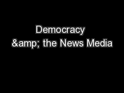 Democracy & the News Media