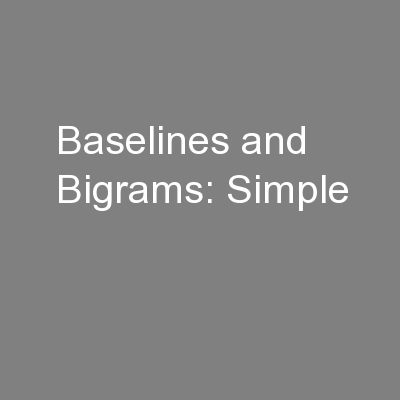 Baselines and Bigrams: Simple