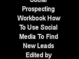 Social Prospecting Workbook How To Use Social Media To Find New Leads Edited by
